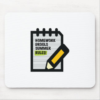Homework Drools Summer Rules! Mouse Pad