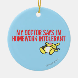 Homework Intollerant Ceramic Ornament