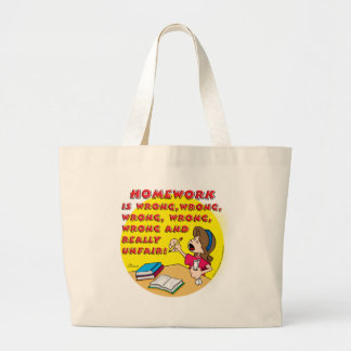 Homework is wrong! (girl) large tote bag