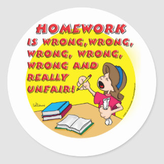 Homework is wrong! (girl) classic round sticker