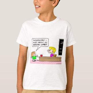 homework kid teacher school social life T-Shirt