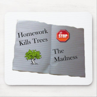Homework Kills trees Mousepads