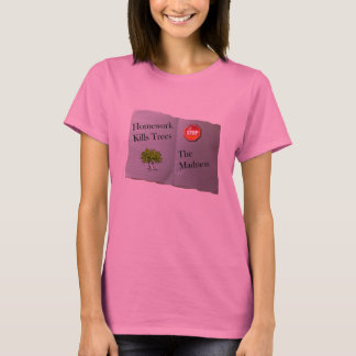 Homework Kills Trees T-Shirt