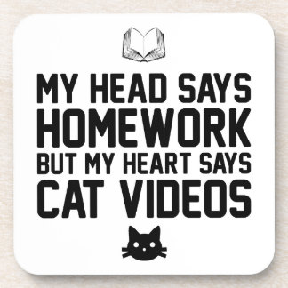 Homework or Cat Videos Coaster