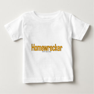 Homewrecker Baby T-Shirt