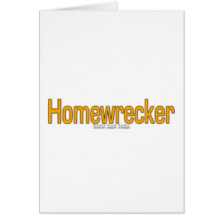 Homewrecker Card