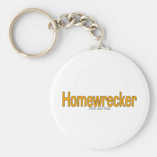 Homewrecker Key Chain