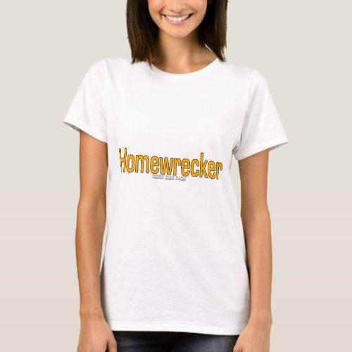 Homewrecker T_Shirt