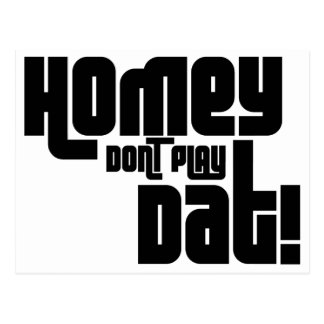 Homey Don't Play Dat! Postcard