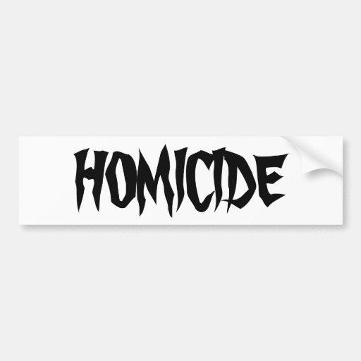 Homicide Bumper Sticker Car Bumper Sticker