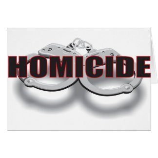 HOMICIDE GREETING CARD