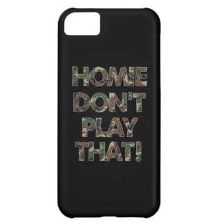 Homie Dont Play That Green Camouflage iPhone 5C Cover