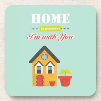 homie is more wherever, i to with you drink coaster