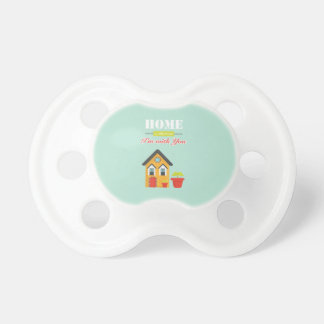 homie is more wherever, i to with you pacifier