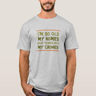 Homies and Cronies T-Shirt