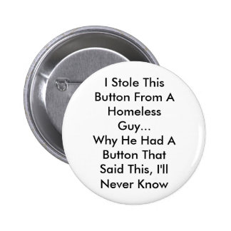 Homless Guy Pinback Buttons