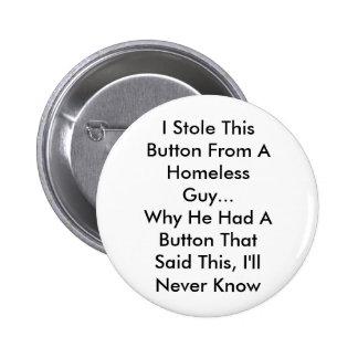 Homless Guy Pinback Button
