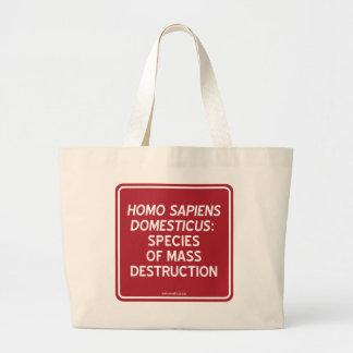 HOMO S. DOMESTICUS: SPECIES OF MASS DESTRUCTION LARGE TOTE BAG