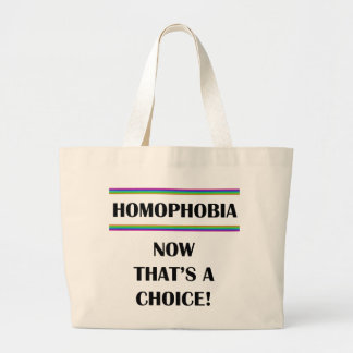 Homofobia….¡Ahora que es una opción! Bolsa De Tela Grande