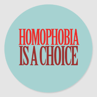 HOMOPHOBIA IS A CHOICE CLASSIC ROUND STICKER