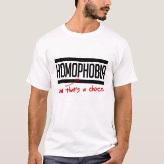 Homophobia is a choice T-Shirt