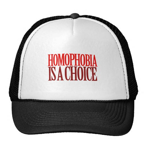 HOMOPHOBIA IS A CHOICE TRUCKER HAT
