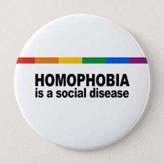 Homophobia is a social disease pinback button