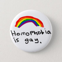 Homophobia is Gay Pin