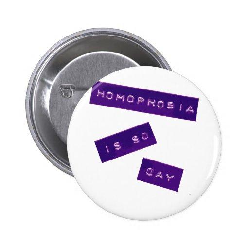 Homophobia Is So Gay II Pin