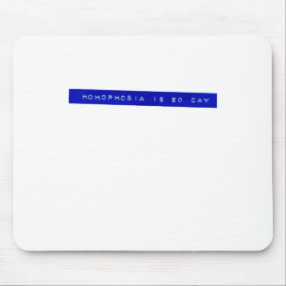 Homophobia Is So Gay Mouse Pads