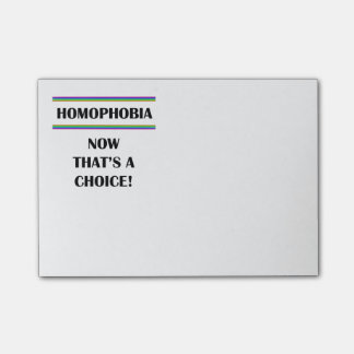 Homophobia.  Now That's a Choice. Post-it® Notes