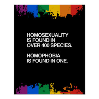 HOMOSEXUALITY IS FOUND IN 400 SPECIES POSTER