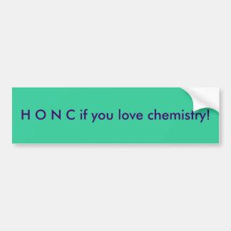 ¡HONC si usted ama química! Pegatina De Parachoque