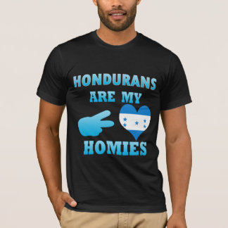 Hondurans are my Homies T-Shirt
