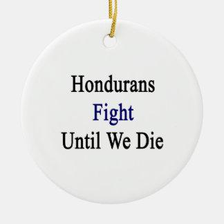 Hondurans Fight Until We Die Ornament