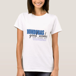 Honduras Good Works T-Shirt