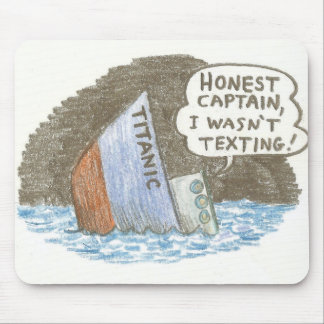 Honest Captain, I wasn't texting! Mouse Pad