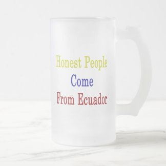 Honest People Come From Ecuador Coffee Mug