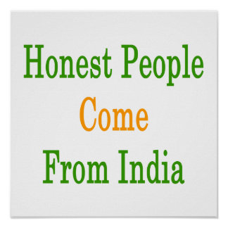 Honest People Come From India Posters