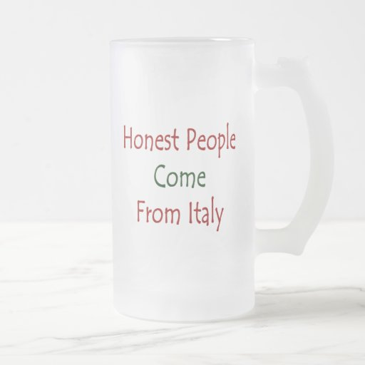 Honest People Come From Italy 16 Oz Frosted Glass Beer Mug