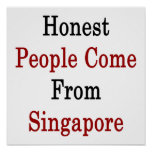 Honest People Come From Singapore Print