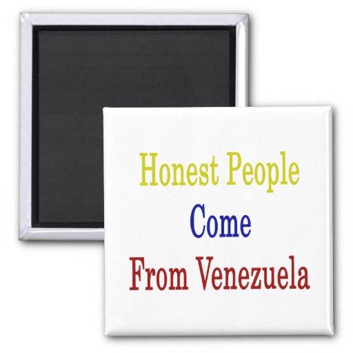 Honest People Come From Venezuela Magnet