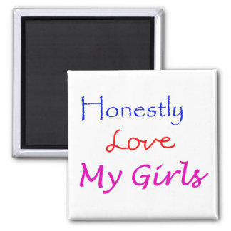 Honestly-Love-My-Girls 2 Inch Square Magnet