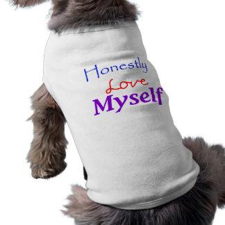 Honestly-Love-Myself Pet T Shirt
