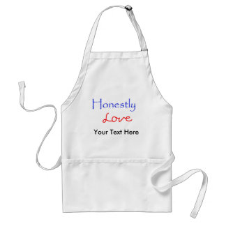 Honestly-Love Your Text Here Adult Apron