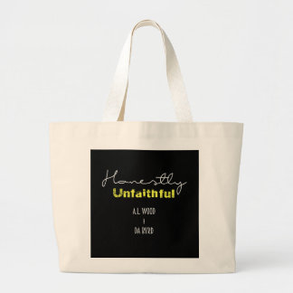 Honestly Unfaithful Large Tote Bag
