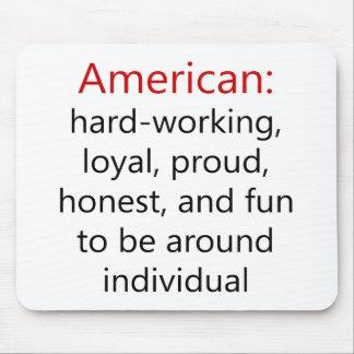 Honesto orgulloso leal de trabajo duro americano y tapete de raton