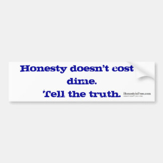 Honesty doesnt cost a dime Bumper Sticker
