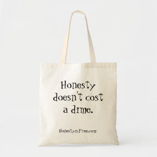 Honesty Doesn't Cost a Dime Tote Bag