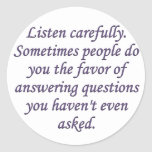 Honesty: when someone answers a question classic round sticker